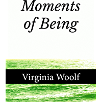 Moments of Being (English Edition)