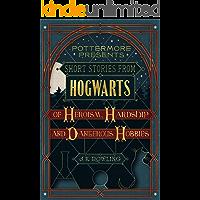 Short Stories from Hogwarts of Heroism, Hardship and Dangero…