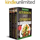 The Complete Autoimmune Diet for Beginners: 3 Book Set: Includes The 30-Minute Autoimmune Diet Cookbook, The 30-Minute Anti-I