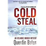 Cold Steal: A dark and gripping Icelandic noir thriller (Gunnhildur Mystery Book 4)