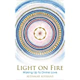 Light on Fire: Waking Up to Divine Love