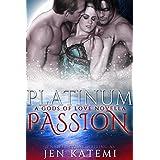 Platinum Passion: A steamy paranormal ménage romance (Gods of Love Book 1)