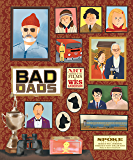 The Wes Anderson Collection: Bad Dads: Art Inspired by the Films of Wes Anderson (English Edition)