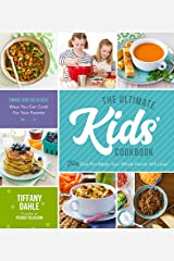 The Ultimate Kids' Cookbook: Fun One-Pot Recipes Your Whole Family Will Love! Kindle Edition