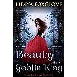 Beauty and the Goblin King (Fairy Tale Heat Book 1)