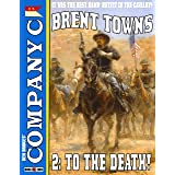 Company C 2: To the Death! (A Company 'C' Western)