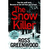 The Snow Killer: The start of the bestselling explosive crime series from Ross Greenwood (The DI Barton Series Book 1)
