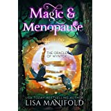 Magic & Menopause: A Paranormal Women's Fiction Romance (The Oracle of Wynter Book 2)