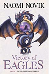 Victory of Eagles (The Temeraire Series, Book 5) Kindle Edition