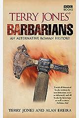 Terry Jones' Barbarians: An Alternative Roman History Kindle Edition