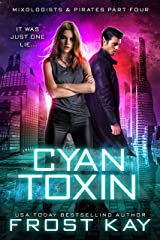 Cyan Toxin (Mixologists and Pirates Book 4) Kindle Edition