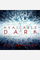 Available Dark: A Crime Novel Audible Audiobook