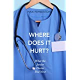 Where Does it Hurt?: What the Junior Doctor did next (English Edition)