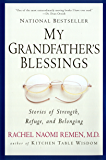 My Grandfather's Blessings: Stories of Strength, Refuge, and Belonging (English Edition)