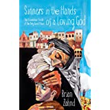Sinners in the Hands of a Loving God: The Scandalous Truth o: The Scandalous Truth of the Very Good News