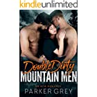Double Dirty Mountain Men: An MFM Menage Romance (Get Dirty)