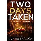 Two Days Taken: A Mylas Grey Mystery (Mylas Grey Mysteries Book 2)