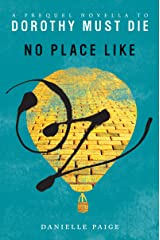 No Place Like Oz: A Dorothy Must Die Prequel Novella (Dorothy Must Die series Book 1) Kindle Edition