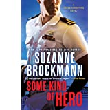 Some Kind Of Hero: A Troubleshooters Novel: 19