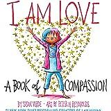 I Am Love: A Book of Compassion (I Am Books)