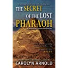The Secret of the Lost Pharaoh: An action-packed adventure with a shocking twist