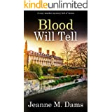 BLOOD WILL TELL a cozy murder mystery full of twists (Dorothy Martin Mystery Book 17)