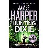 Hunting Dixie: An Evan Buckley Crime Thriller (Evan Buckley Thrillers Book 6)