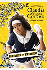Hired or Fired? (Claudia Cristina Cortez) Kindle Edition