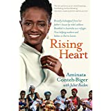 Rising Heart: One Woman's Astonishing Journey from Unimaginable Trauma to Becoming a Power for Good