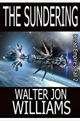 The Sundering (Author's Preferred Edition) (Dread Empire's Fall Book 2) Kindle Edition
