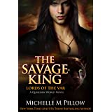 The Savage King: A Qurilixen World Novel (Lords of the Var Book 1)
