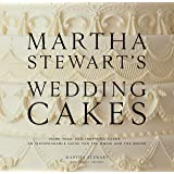 Martha Stewart's Wedding Cakes: More Than 100 Inspiring Cakes--An Indispensable Guide for the Bride and the Baker