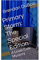Primary Storm:  The Special Edition: A Lewis Cole Mystery (Lewis Cole series Book 6) Kindle Edition