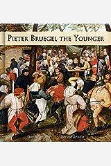 Pieter Bruegel The Younger: 50+ Renaissance Paintings - Northern Renaissance Kindle Edition