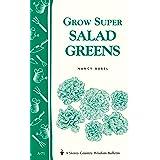 Grow Super Salad Greens: Storey's Country Wisdom Bulletin A.71