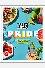 Tasty Pride: 75 Recipes and Stories from the Queer Food Community Hardcover