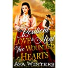 A Resilient Love to Heal Two Wounded Hearts: A Western Historical Romance Book