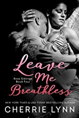 Leave Me Breathless (Ross Siblings Book 4) Kindle Edition