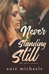 Never Standing Still (The Never Series Book 4) Kindle Edition
