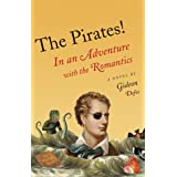 The Pirates!: In an Adventure with the Romantics (The Pirates! Series)
