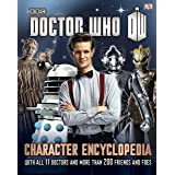 Doctor Who: Character Encyclopedia: With All 11 Doctors and More Than 200 Friends and Foes