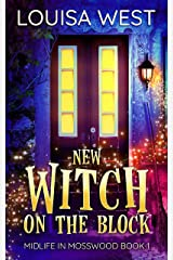 New Witch on the Block: A Paranormal Women's Fiction Romance Novel (Midlife in Mosswood Book 1) Kindle Edition