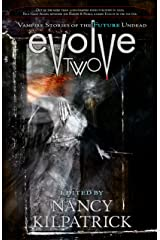 Evolve Two: Vampire Stories of the Future Undead Kindle Edition