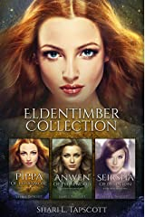 Eldentimber Collection: Pippa, Anwen, & Seirsha Kindle Edition