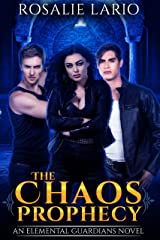 The Chaos Prophecy: an Urban Fantasy Romance Novel (Elemental Guardians Book 2) Kindle Edition