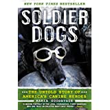 Soldier Dogs: The Untold Story of America's Canine Heroes