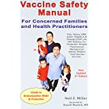 Vaccine Safety Manual for Concerned Families and Health Prac: Guide to Immunization Risks and Protection