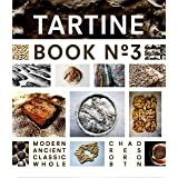 Tartine Book No. 3: Ancient Modern Classic Whole