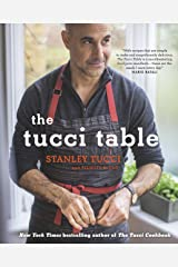 The Tucci Table: Cooking with Family and Friends Kindle Edition