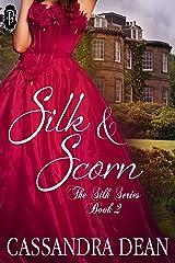 Silk and Scorn (The Silk Series #2) Kindle Edition